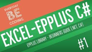كيفية إنشاء جدول بيانات Excel الملف باستخدام EPPlus .صافي مكتبة (C#) [English] - جزء 1