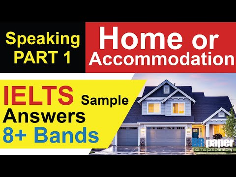 IELTS Speaking Part 1 - Home or Accommodation | Band 8 Sample Question Answers | Brpaper