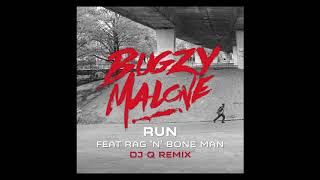 Bugzy Malone - Run Ft. Rag'n'Bone Man (DJ Q Remix )