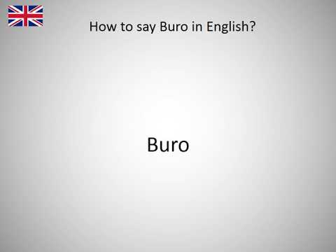 How To Say Buro In English Youtube