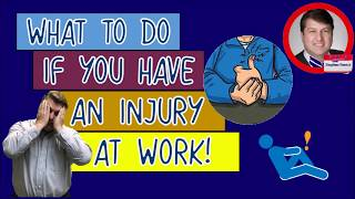 What to do if You have an Accident at Work!
