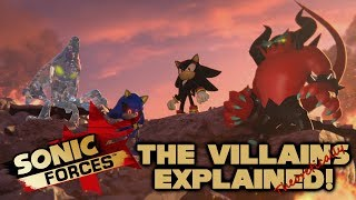 Sonic Forces Villains Explained (Theoretically)