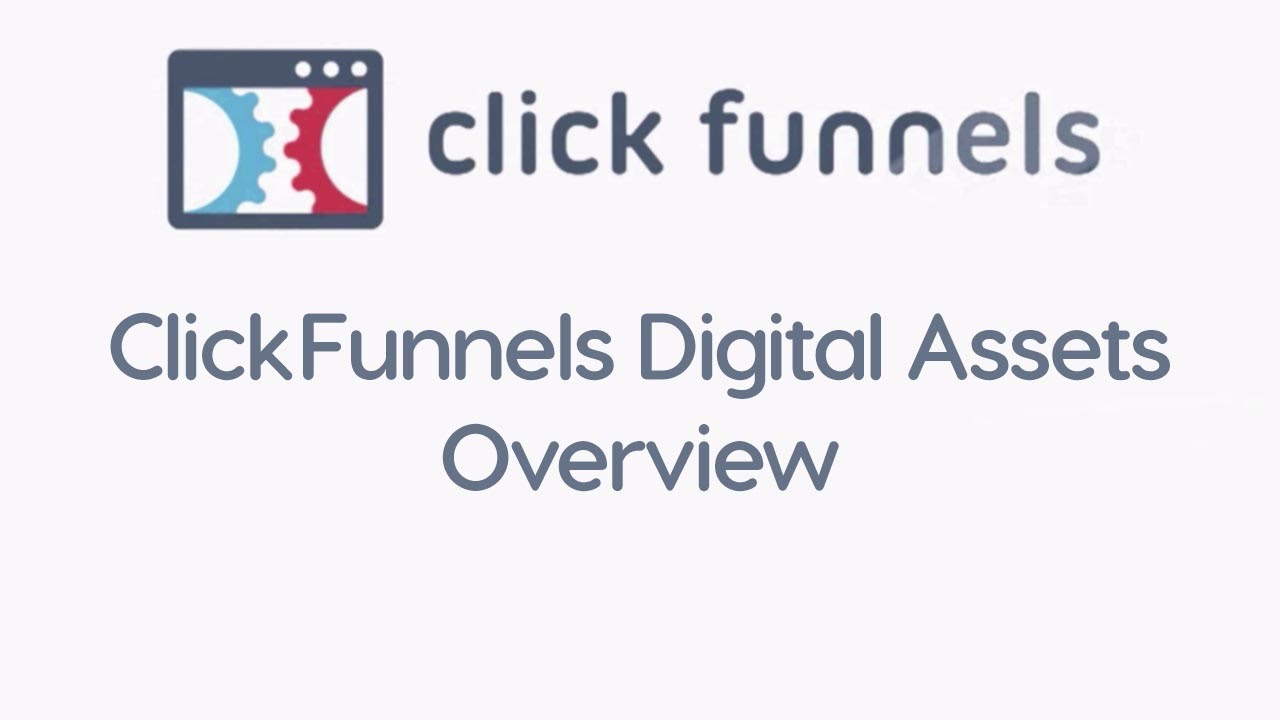 ClickFunnels Digital Assets Overview