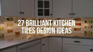 🔴 27 Brilliant KITĊHEN TILES DESIGN Ideas