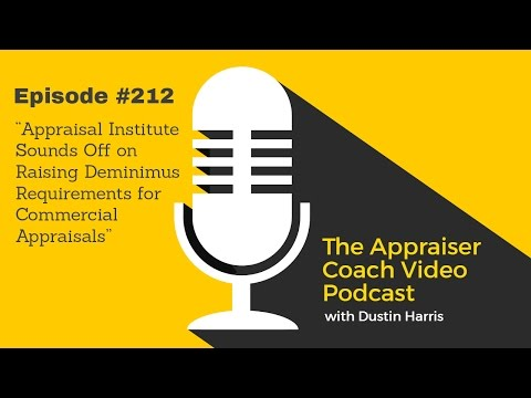TAC Podcast #212 Appraisal Institute On Raising Deminimus Requirements for Commercial Appraisals