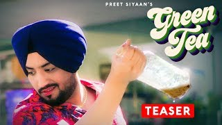 Song Teaser ► Green Tea | Preet Siyaan | Full Video Releasing on 10 October 2019