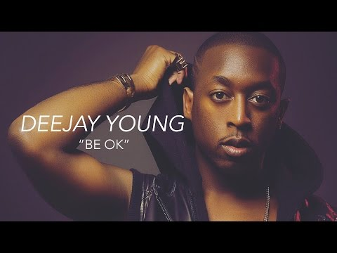 Deejay Young - Be OK (Live)