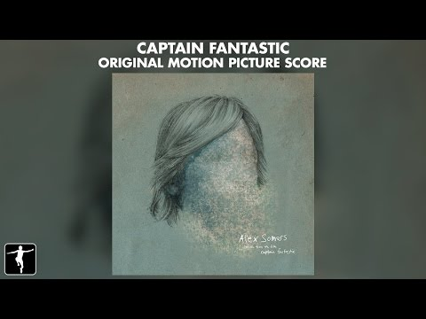 Captain Fantastic - Alex Somers - Score Preview (Official Video)