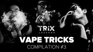 TRIX LESSONS compilation 3: подборка лучших вейп трюков   best vape tricks