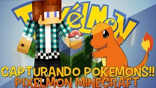 Pixelmon Ep.5 - Capturando Pokémons !!