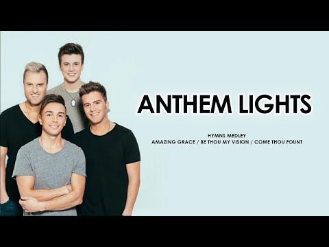 Hymns Mashup | Amazing Grace x Be Thou My Vision x Come Thou Fount | Anthem Lights | Lyrics