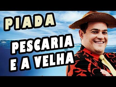 Matheus Ceará - Piada #8 - A Pescaria E A Velha