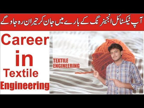 What is Textile Engineering | Scope of Textile Engineering in Pakistan