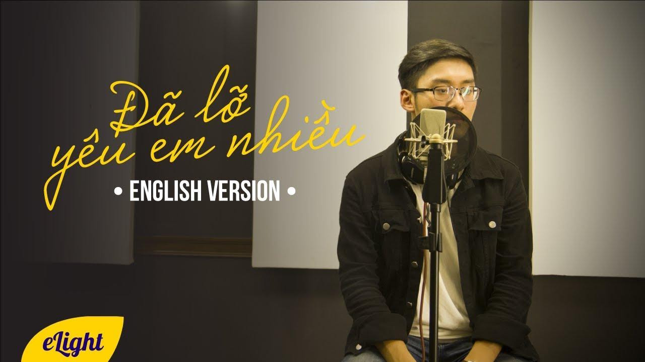 Học tiếng Anh qua bài hát Đã Lỡ Yêu Em Nhiều | Justatee | Cover | Engsub + Lyrics