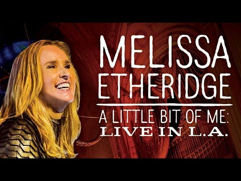 Melissa Etheridge | A Little Bit of Me Live in L A |  2014