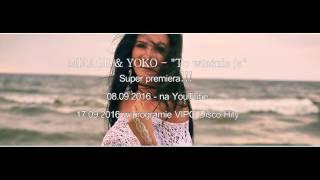 Mirage & Yoko - To właśnie ja (Zapowiedź) (Official Video)