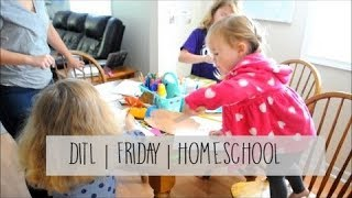 DITL | FRIDAY | HOMESCHOOL