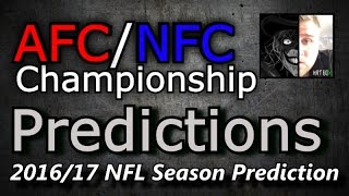 AFC/NFC Championship Game - 2016/17 NFL Predictions