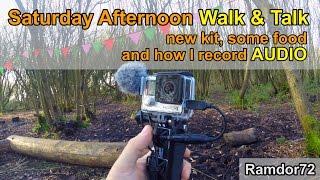 Saturday Afternoon Walk & Talk - how I record AUDIO