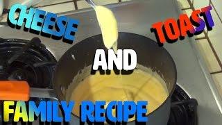Cheese And Toast - Johns Family Recipe