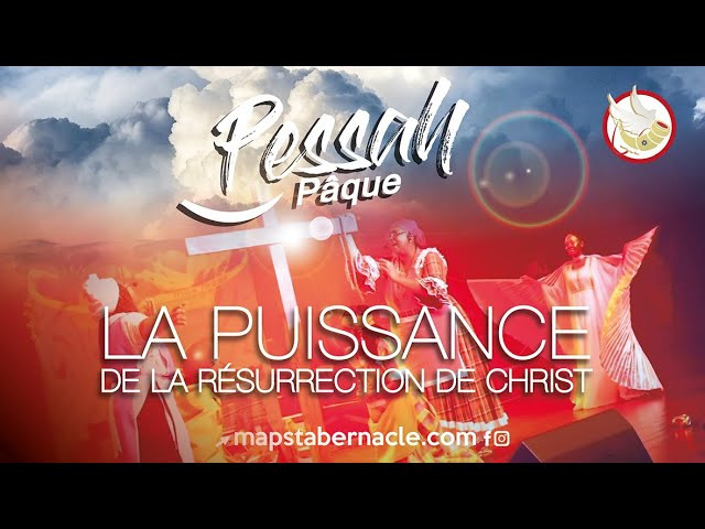 PESSAH La Puissance de la Résurrection de Christ