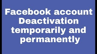 How to deactivate Facebook account temporarily and permanently 2019