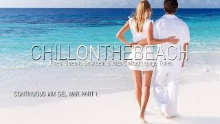 Chill on the beach continuous lounge mix del mar part 1(HD)