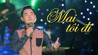 MAI TÔI ĐI - TRƯỜNG KHA | Ca Khúc Nhạc Trữ Tình Hay Nhất MV HD