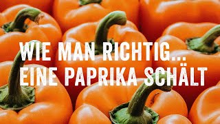 Wie man richtig … eine Paprika schält (Lifehack)