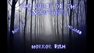 The Curse Of The Executioner[Фильм Ужасов]