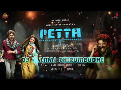 PETTA-3rd Single ILAMAI THIRUMBUDHE  Vocals ANIRUDH  LYRICS - DHANUSH
