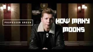 Professor Green - How Many Moons