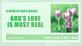 """God's Love Is Most Real"" 