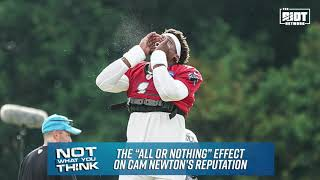 "The ""All or Nothing"" Effect on Cam Newton's Reputation"