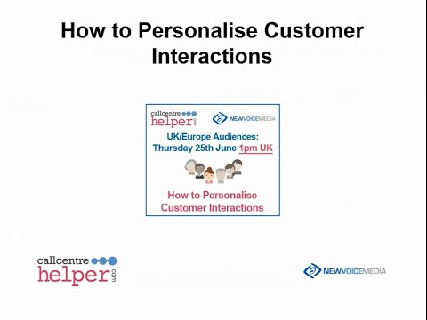 Call Centre Helper: Webinar Replay - How to Personalise Customer Interactions