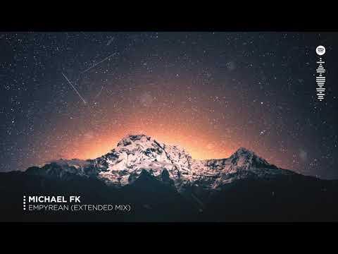 Michael FK - Empyrean (Extended Mix)