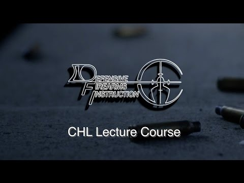 Chl Lecture Course Defensive Firearms Instruction Youtube