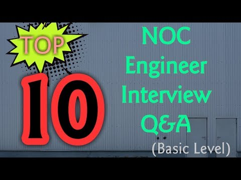 TOP 10 NOC Network Engineer Interview Questions & Answers