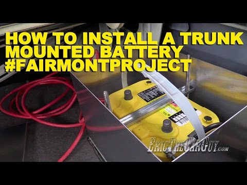 How To Install a Trunk Mounted Battery #FairmontProject