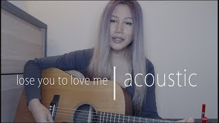 Lose You To Love Me - Selena Gomez Acoustic Cover Version