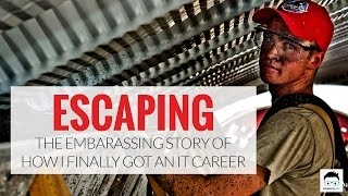 The Embarrassing Story of How I Finally Landed an IT Career