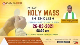 LIVE ENGLISH MASS | REV.FR.BARWA FEBIANUS (CMF) | CATHOLICHUB.TV | HYD | TS | 26-03-2021