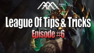 League of Tips & Tricks - Episode 6 - League of Legends