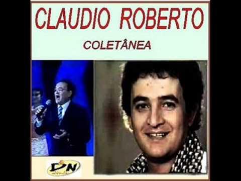 CLAUDIO ROBERTO - COMO É QUE EU POSSO SER FELIZ SE...