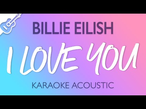 billie-eilish---i-love-you-(karaoke-acoustic-guitar)