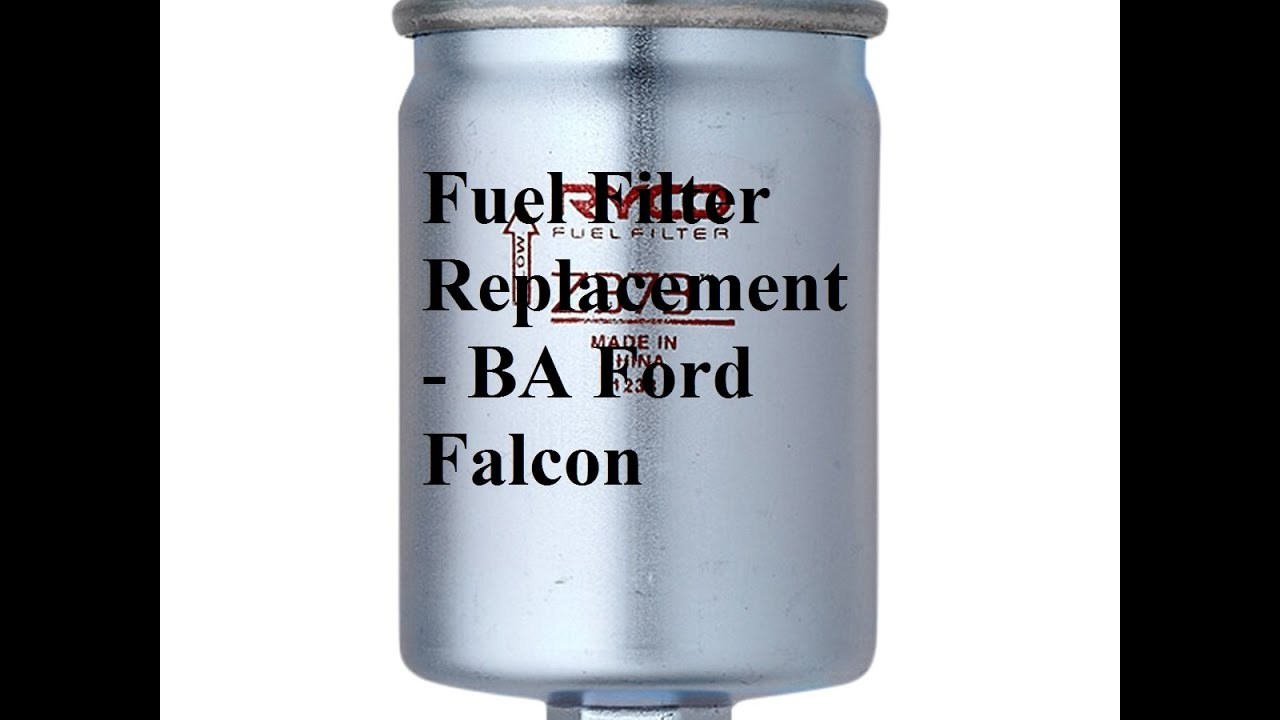 Fuel Filter Replacet - BA - BF Ford Falcon - YouTube