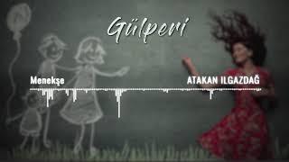 Atakan Ilgazdağ | Gülperi Dizi Müzikleri - Menekşe Video