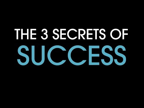 The 3 Secrets Of Success