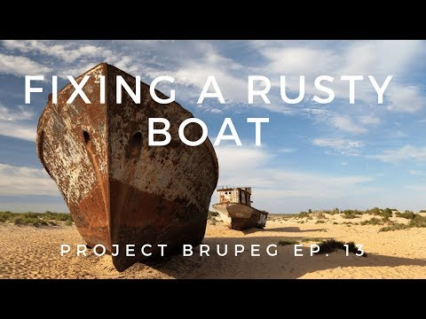 Dealing with a rusty boat - BUILDING BRUPEG (Ep. 13)