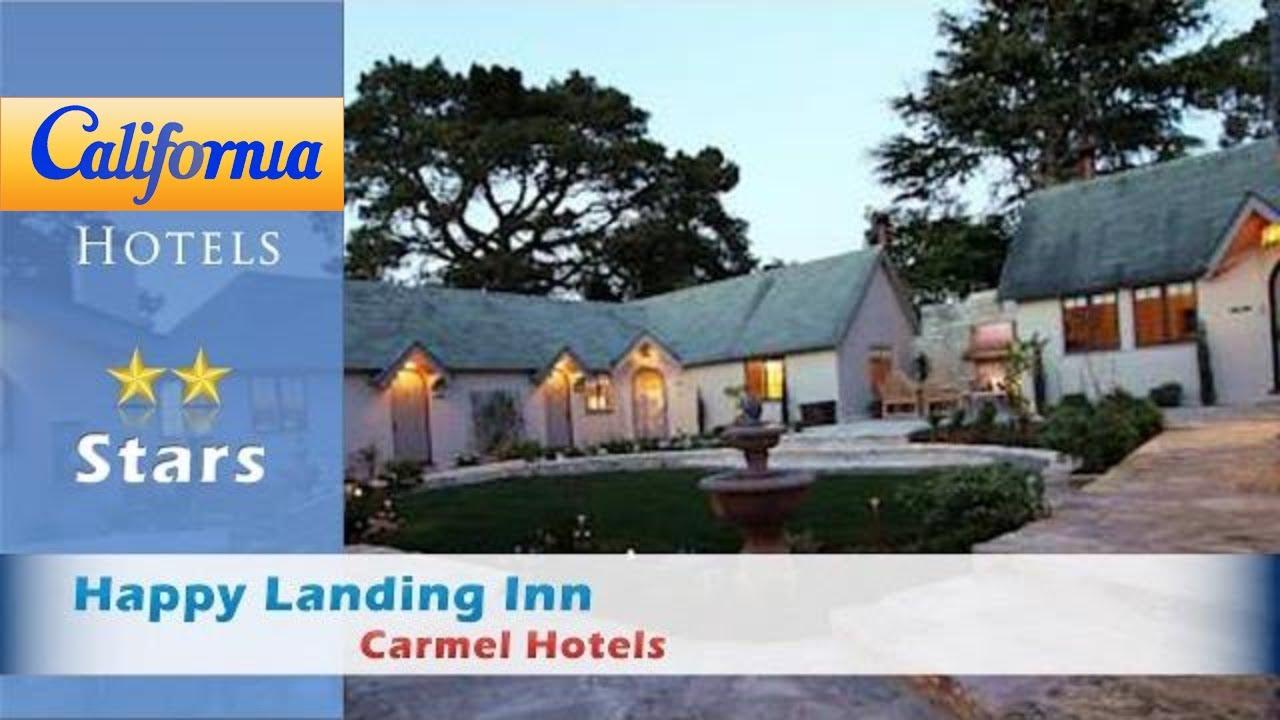 happy landing inn carmel hotels california youtube